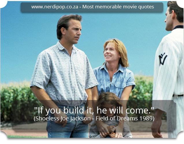 Most memorable movie quotes - Field of Dreams Nerdipop