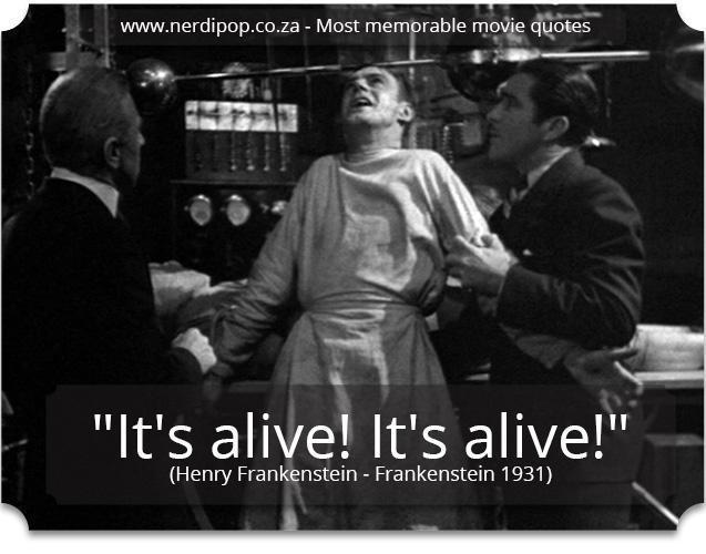 Most memorable movie quotes - Frankenstein Nerdipop
