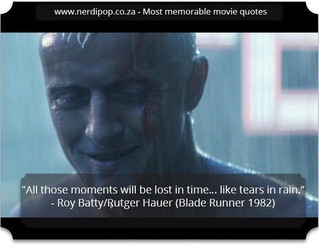 Most memorable movie quotes - blade runner Nerdipop